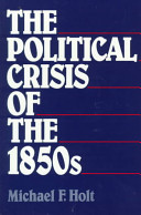 Reviving a 30 Year Old Book: The Political Crisis of the 1850's